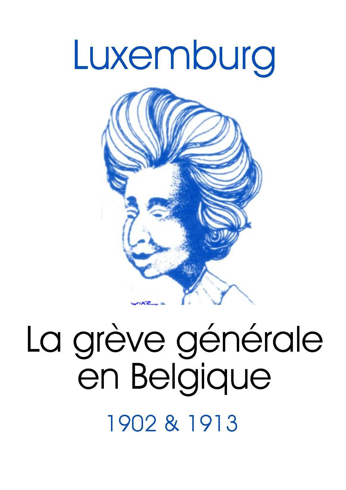 Luxemburg : La grève générale en Belgique, 1902 & 1913
