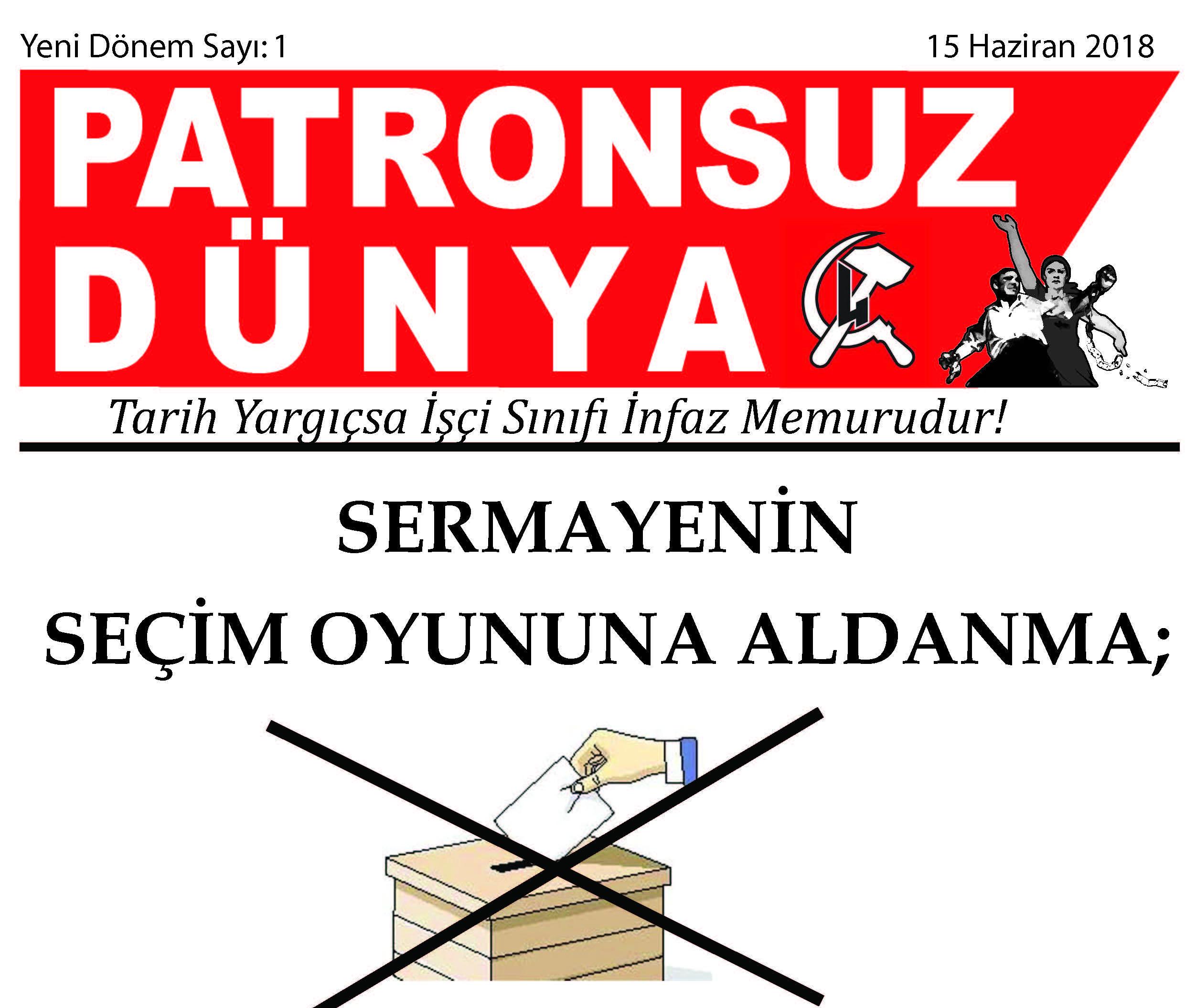 Les travailleurs n'ont pas d'intérêt dans la lutte pour le pouvoir du capital (Patronsuz Dünya - Turquie)